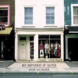 Paroles de chansons et pochette de l'album Sigh no more de Mumford & Sons