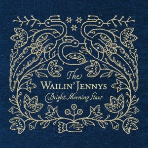 Paroles de chansons et pochette de l'album Bright morning stars de Wailin' Jennys