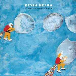 Paroles de chansons et pochette de l'album Cloud maintenance de Kevin Hearn