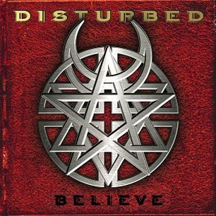 Paroles de chansons et pochette de l'album Believe de Disturbed