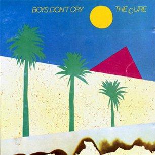 Paroles de chansons et pochette de l'album Boys don't cry de Cure